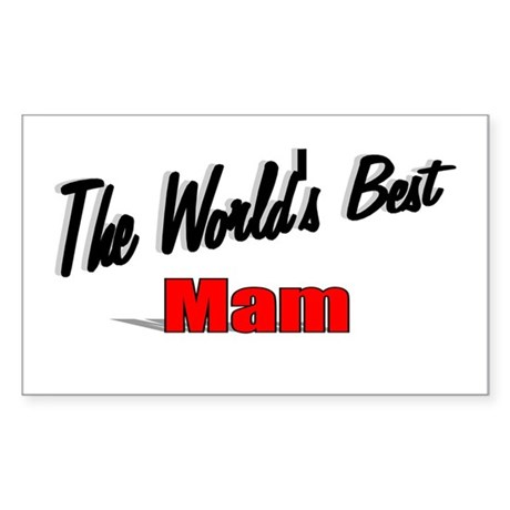 """The World's Best Mam"" Rectangle Sticker"