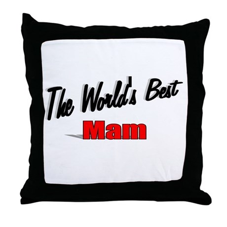 """The World's Best Mam"" Throw Pillow"