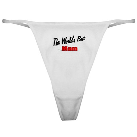 """The World's Best Mam"" Classic Thong"