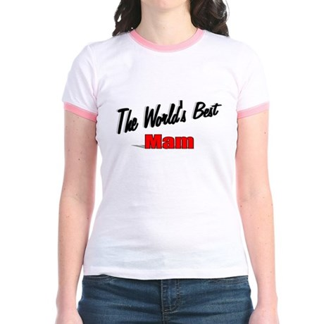 """The World's Best Mam"" Jr. Ringer T-Shirt"