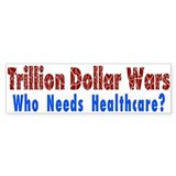 Trillion Dollar Wars/Healthcare Bumper Bumper Sticker