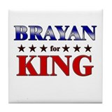 BRAYAN for king Tile Coaster