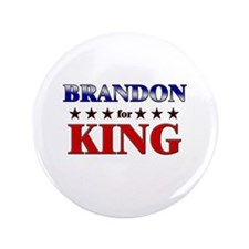 "BRANDON for king 3.5"" Button"