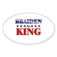 BRAIDEN for king Oval Decal