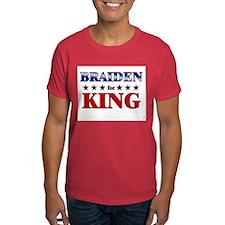 BRAIDEN for king T-Shirt