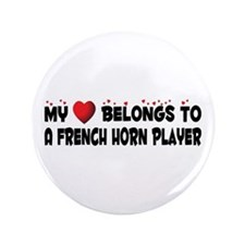 "Belongs To A French Horn Player 3.5"" Button"