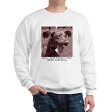 Crazy dog (vizsla) Sweatshirt