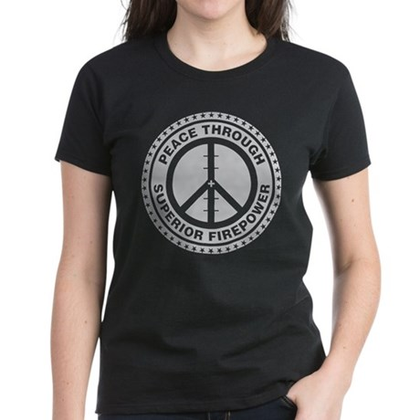 Peace Through Superior Firepo Women's Dark T-Shirt