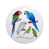 I love Parrots Ornament (Round)