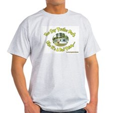 You say Trailer Park Ash Grey T-Shirt
