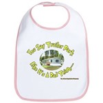 You say Trailer Park Bib