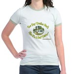 You say Trailer Park Jr. Ringer T-Shirt