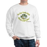 You say Trailer Park Sweatshirt