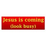 Jesus is coming... Bumper Bumper Sticker