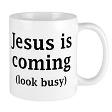 Jesus is coming... Mug