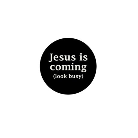 Jesus is coming... Mini Button