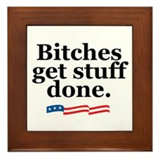 Bitches get stuff done. Framed Tile