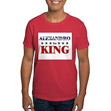 ALEXANDRO for king T-Shirt