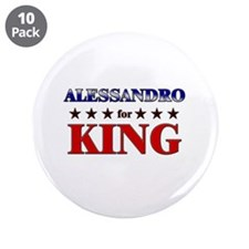 "ALESSANDRO for king 3.5"" Button (10 pack)"