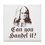 Can You Handel It Tile Coaster