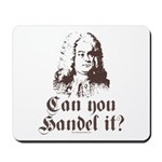 Can You Handel It Mousepad