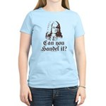 Can You Handel It Women's Light T-Shirt