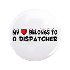 """Belongs To A Dispatcher 3.5"""" Button"""