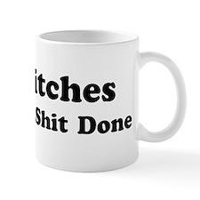 Bitches Get Shit Done Small Mug