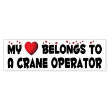 Belongs To A Crane Operator Bumper Bumper Sticker