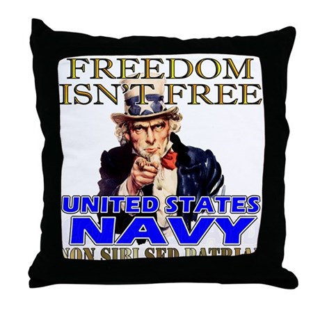 U.S. NAVY Freedom Isn't Free Throw Pillow