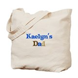 Kaelyn's Dad Tote Bag