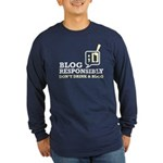 Blog Responsibly Long Sleeve Dark T-Shirt