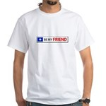 Be My Friend White T-Shirt