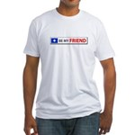 Be My Friend Fitted T-Shirt