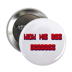 Kick his ass Seabass! Button
