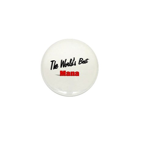 """The World's Best Mana"" Mini Button"