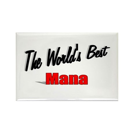 """The World's Best Mana"" Rectangle Magnet"