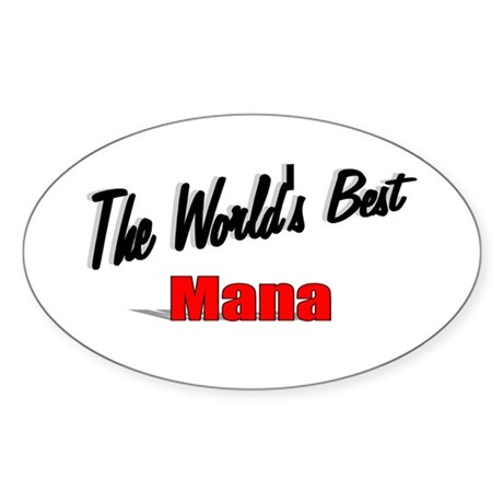 """The World's Best Mana"" Oval Sticker"
