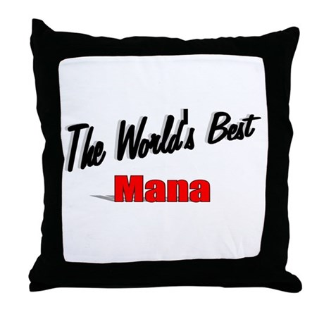 """The World's Best Mana"" Throw Pillow"