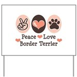 Peace Love Border Terrier Yard Sign