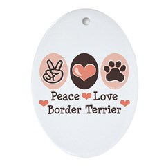 Peace Love Border Terrier Oval Ornament