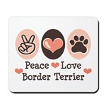 Peace Love Border Terrier Mousepad