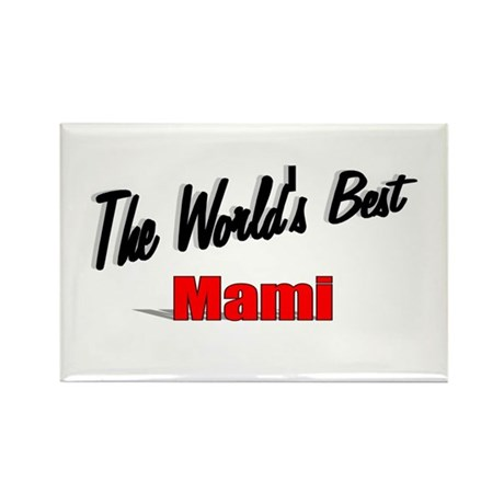"""The World's Best Mami"" Rectangle Magnet"