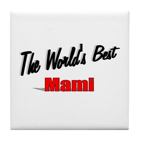 """The World's Best Mami"" Tile Coaster"