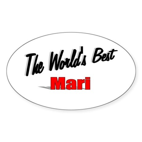 """The World's Best Mari"" Oval Sticker"