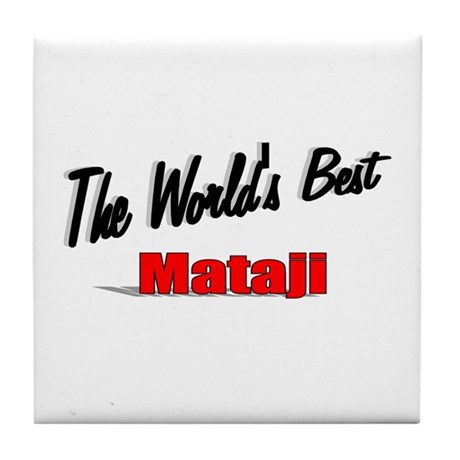 """The World's Best Mataji"" Tile Coaster"