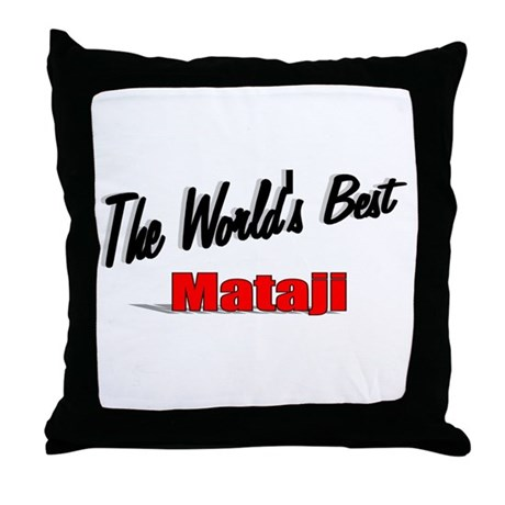 """The World's Best Mataji"" Throw Pillow"