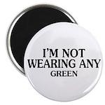 Not Wearing Green Magnet