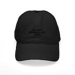 Not Wearing Green Black Cap