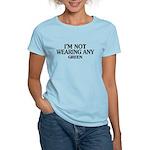 Not Wearing Green Women's Light T-Shirt